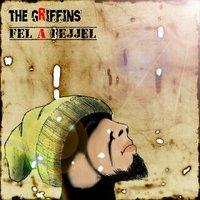 Bulizunk, ha már van rock!: The Griffins - Fel a Fejjel EP (2013)