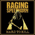 Raging Speedhorn - Hard To Kill (Cargo Records, 2020)