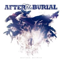 2013 djent lemeze: After The Burial - Wolves Within (2013)
