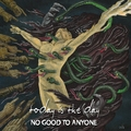 Today Is The Day - No Good To Anyone (The End Records, 2020)