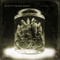Room of the Mad Robots - Rat King Racket (2015)