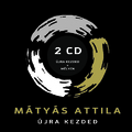 Leszállok a Földre és felébredek újra: Mátyás Attila – Újra kezded