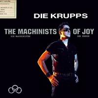 Hans-Jürgen Terminator: Die Krupps – The Machinist Of Joy (2013)