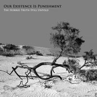 Súlyos, baljós: Our Existence Is Punishment- The Horrid Truth Still Untold
