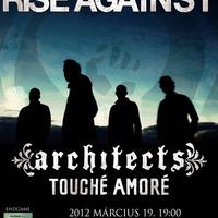 A Skalar Music Hungary bemutatja: Rise Against (USA), Architects (UK), Touché Amoré (USA)
