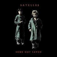 Satelles - Some Got Saved (Pongo Pongo, 2018)