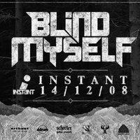 Instant vakság: Blind Myself @ Instant, 2014. 12. 09.