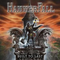 Hammerfall - Built To Last (Napalm Records, 2016)
