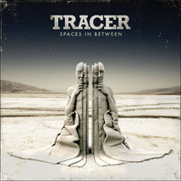 Aussie Audioslave reinkarnáció: Tracer - Spaces In Between
