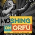 MOSHING ON ORFŰ 2019 - Páratlan gerilla-ajánlónk idén is szavatolja a masszív hedbenget!