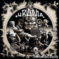 A sivatag zsenialitása: Urania - Benediction (2012)