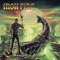 Fémfőzelék: Iron Fire - The Voyage Of The Damned (2012)