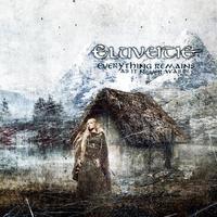 Kelta eposz : Eluveitie – Everything Remains (As It Never Was)