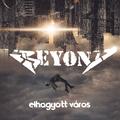 BEYOND - ELHAGYOTT VÁROS (GrundRecords, 2021)