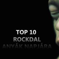 TOP 10 rockdal anyák napjára