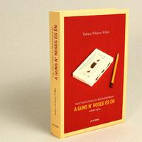 A Guns N' Roses és mi: Az első könyv a legendás rockzenekarról magyar szerzőtől
