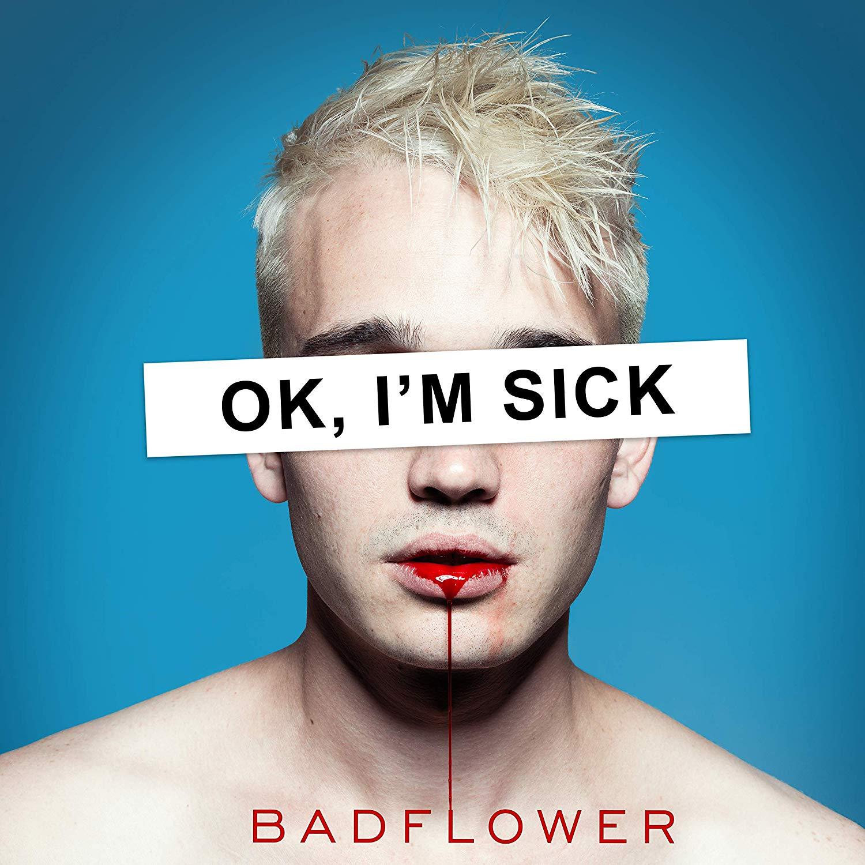 badflower-ok-im-sick-big-machine.jpg