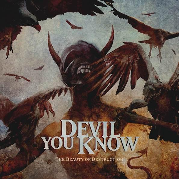 Devil-You-Know-The-Beauty-of-Destruction-album-art.jpg