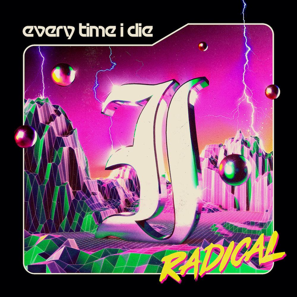 every-time-i-die-radical-1629213338.jpg