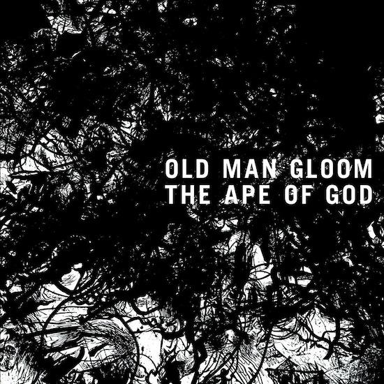 Old_Man_Gloom_-_The_Ape_Of_God_1415632578.jpg