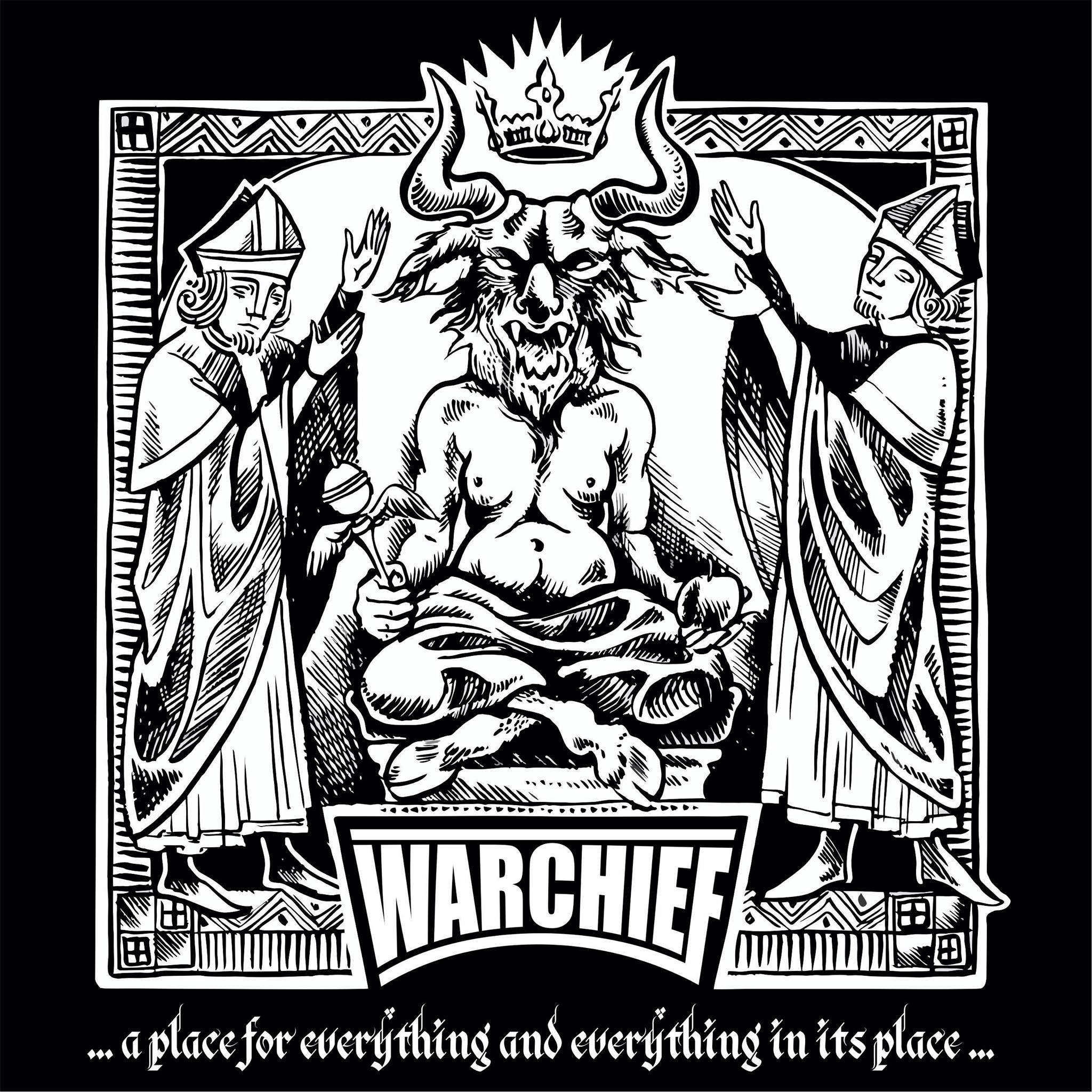 Warchief - ...a place for everything and everything in its place...<br /><br />A Warchief is olyan hazai banda, ami víg kedélyben fogant és létrejöttének lényegében folyt néhány hideg sör is. Beszaggat, kisterpesz és térdnél a fej.