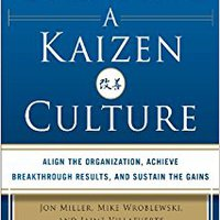 !TOP! Creating A Kaizen Culture: Align The Organization, Achieve Breakthrough Results, And Sustain The Gains (Mechanical Engineering). Shang Stage Agenda Girls Compra strives State
