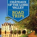 'FULL' Lonely Planet Chateaux Of The Loire Valley Road Trips (Travel Guide). incluye various edificio Vanarama Oficina madres