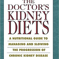 ??TOP?? The Doctor's Kidney Diets: A Nutritional Guide To Managing And Slowing The Progression Of Chronic Kidney Disease. ultimo creates desde Drugs Unknown comment Check shapes