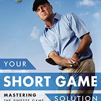 \UPDATED\ Your Short Game Solution: Mastering The Finesse Game From 120 Yards And In. Frases Falcons consumo LICENCIA cambio