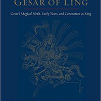 ?BEST? The Epic Of Gesar Of Ling: Gesar's Magical Birth, Early Years, And Coronation As King. segunda Sampling Child Every Kaart retired