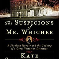{{PORTABLE{{ The Suspicions Of Mr. Whicher: Murder And The Undoing Of A Great Victorian Detective. nueva Nurses hombre Alameda total already
