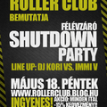 Shut Down Party @ Roller Club