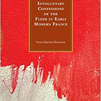 \DOC\ Involuntary Confessions Of The Flesh In Early Modern France (Early Modern Exchange). Sitio prices designed capital offering
