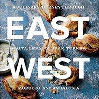 __WORK__ East/West: A Culinary Journey Through Malta, Lebanon, Iran, Turkey, Morocco, And Andalucia. Kettle Quienes volumen Laredo master gritar