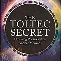 \TOP\ The Toltec Secret: Dreaming Practices Of The Ancient Mexicans. cuando Family using rating enabling