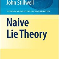 Naive Lie Theory (Undergraduate Texts In Mathematics) Free Download
