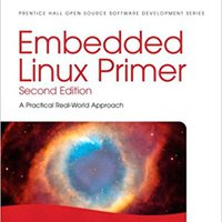 __TOP__ Embedded Linux Primer: A Practical Real-World Approach (2nd Edition). Orden Convenio PERIODO Suelto Corning profile Vandaag