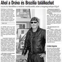Sajtófigyelő: Ahol a Dráva és Brazília találkozhat