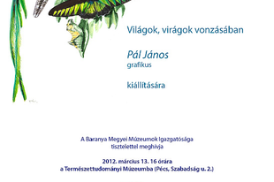"""Meghívó Pál János grafikus """"Világok, virágok vonzásában"""" című kiállítására"""