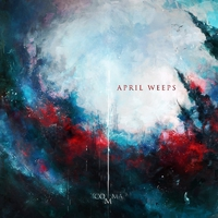 APRIL WEEPS - Comma (2018)