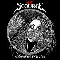 THE SCOURGE - Warrant For Execution (2019)