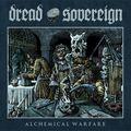 DREAD SOVEREIGN - Alchemical Warfare (2021)