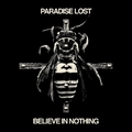PARADISE LOST - Believe In Nothing (2018, remastered)