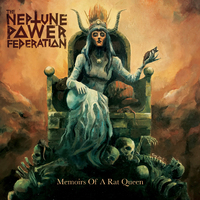 THE NEPTUNE POWER FEDERATION - Memoirs Of A Rat Queen (2019)
