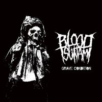 BLOOD TSUNAMI - Grave Condition (2018)