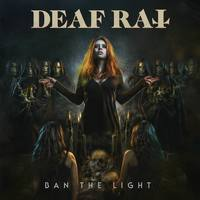 DEAF RAT - Ban The Light (2019)