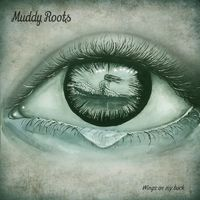 MUDDY ROOTS - Wings On My Back (2019)