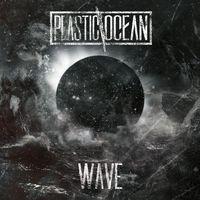 PLASTIC\OCEAN - Wave (2018)