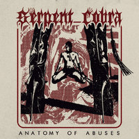 SERPENT COBRA - Anatomy Of Abuses (2020)