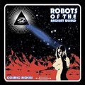 ROBOTS OF THE ANCIENT WORLD - Cosmic Riders (2019)